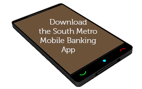 Download the South Metro mobile banking app